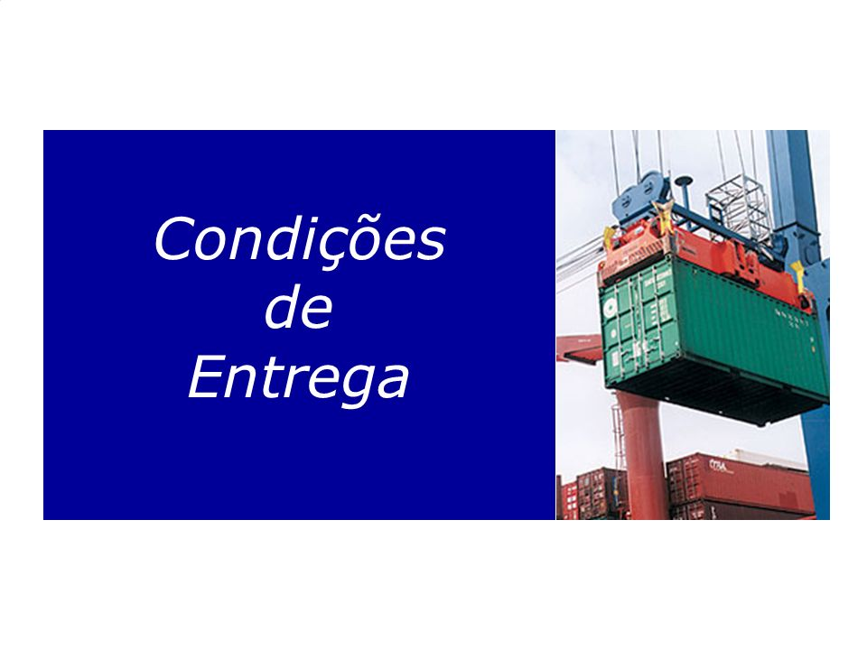 www.aduaneiras.com.br Condições de Entrega