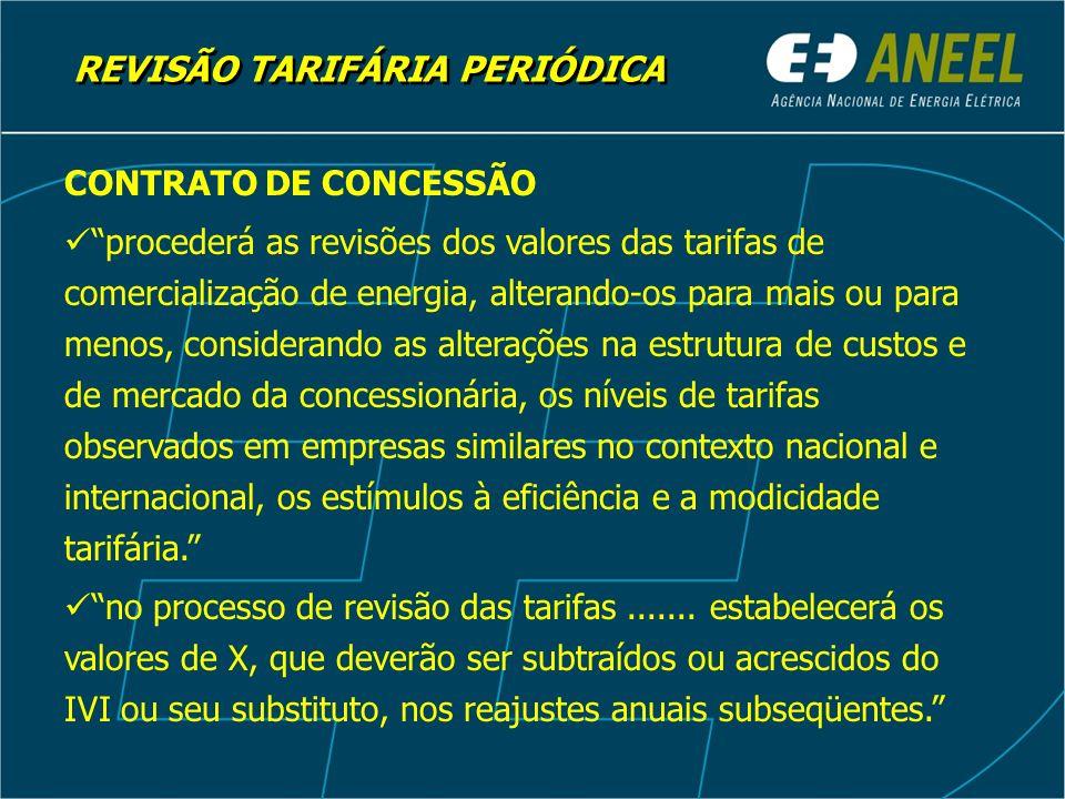 REVISÃO TARIFÁRIA PERIÓDICA CONTRATO DE CONCESSÃO procederá as revisões dos valores das tarifas de comercialização de energia, alterando-os para mais