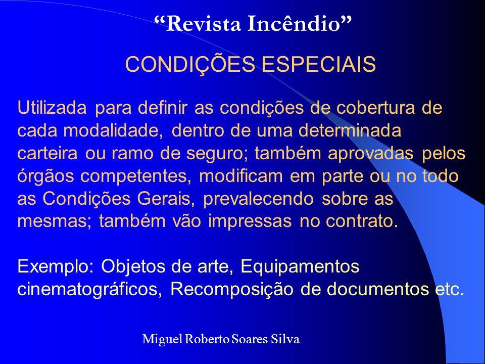 Miguel Roberto Soares Silva CONDIÇÕES GERAIS Aplicáveis em todas as apólices para definir as bases do contrato de seguro, aprovadas pelos órgãos compe