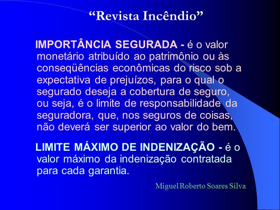 INSPEÇÃO DE RISCO - é o exame do objeto que está sendo proposto no seguro, visando o seu perfeito enquadramento tarifário e também com o objetivo de a