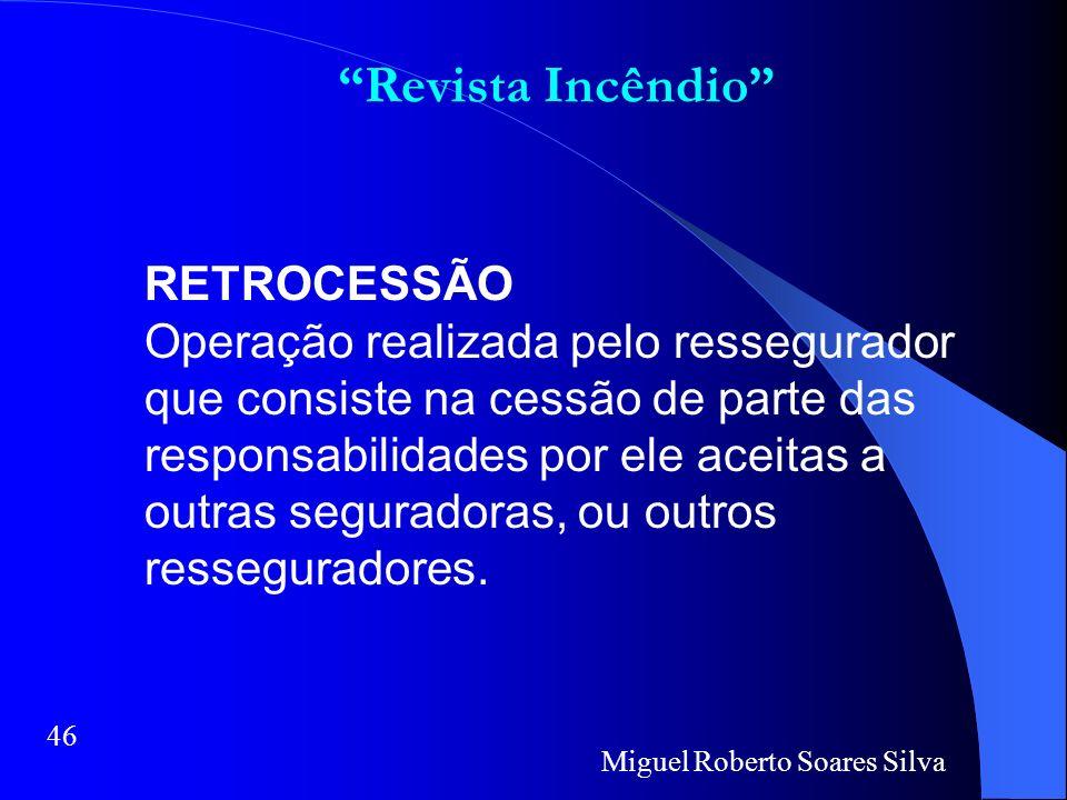 SEGURO ABCDE I R B Ressegurador Cosseguro Resseguro Miguel Roberto Soares Silva Revista Incêndio