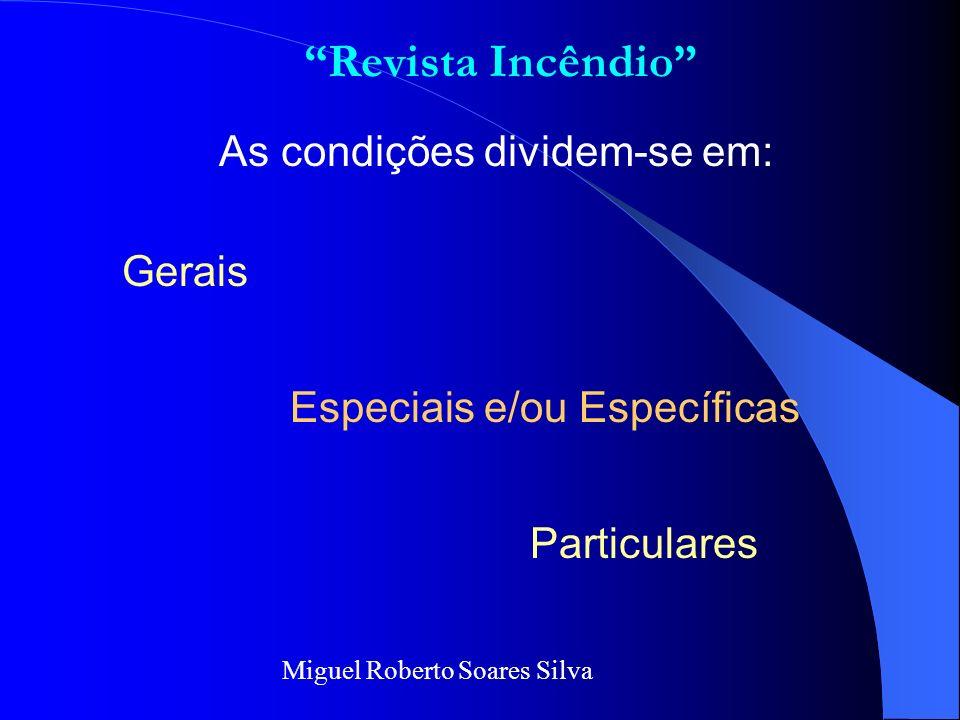 CONDIÇÕES – Termo que define as bases do contrato de seguro, onde estão definidos, por meios de Cláusulas ou seja, todos os direitos e obrigações do S