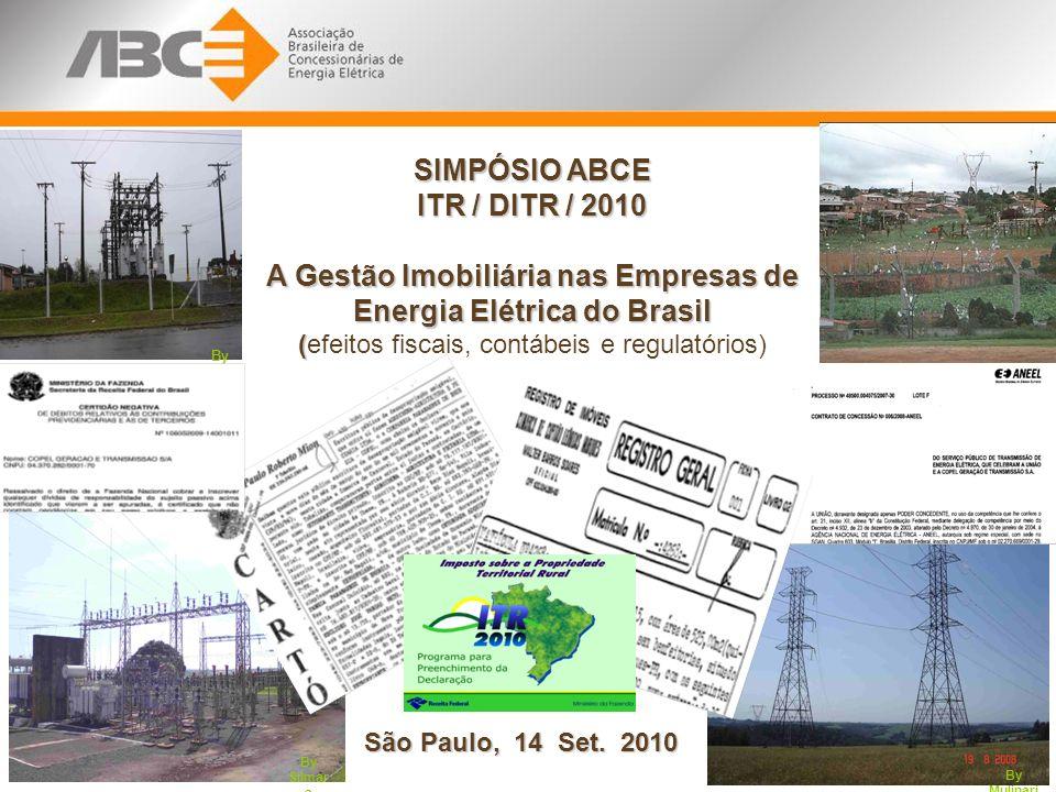 By Mulinari By Lin os By Silmar a SIMPÓSIO ABCE ITR / DITR / 2010 A Gestão Imobiliária nas Empresas de Energia Elétrica do Brasil ( (efeitos fiscais,