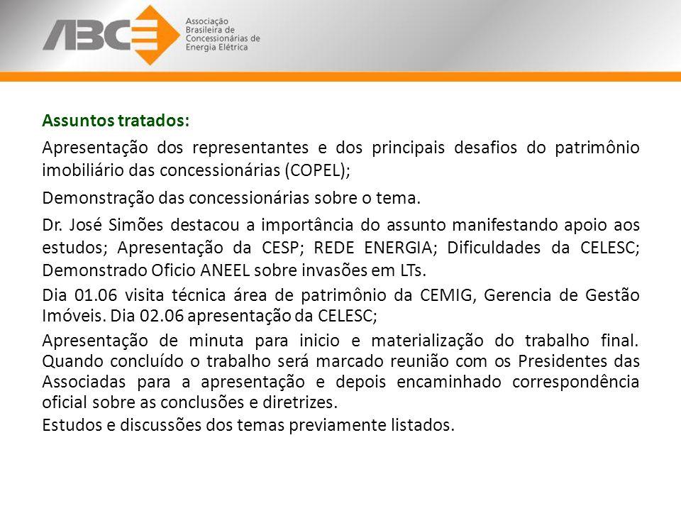 Assuntos tratados: Apresentação dos representantes e dos principais desafios do patrimônio imobiliário das concessionárias (COPEL); Demonstração das c