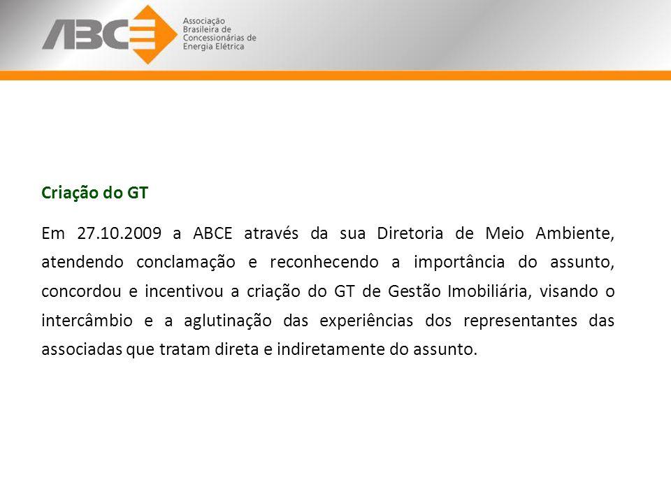 Criação do GT Em 27.10.2009 a ABCE através da sua Diretoria de Meio Ambiente, atendendo conclamação e reconhecendo a importância do assunto, concordou