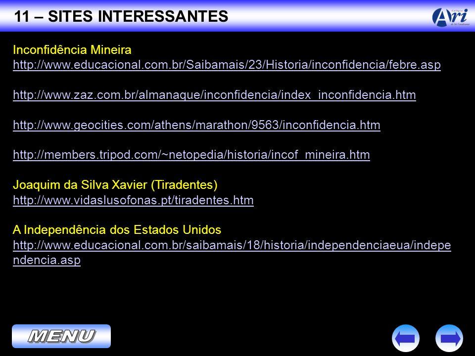 Inconfidência Mineira http://www.educacional.com.br/Saibamais/23/Historia/inconfidencia/febre.asp http://www.zaz.com.br/almanaque/inconfidencia/index_