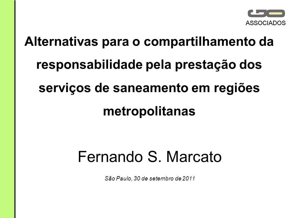 Alternativas para o compartilhamento da responsabilidade pela prestação dos serviços de saneamento em regiões metropolitanas Fernando S.