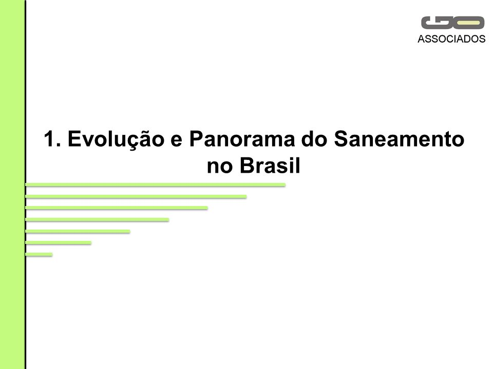 1. Evolução e Panorama do Saneamento no Brasil