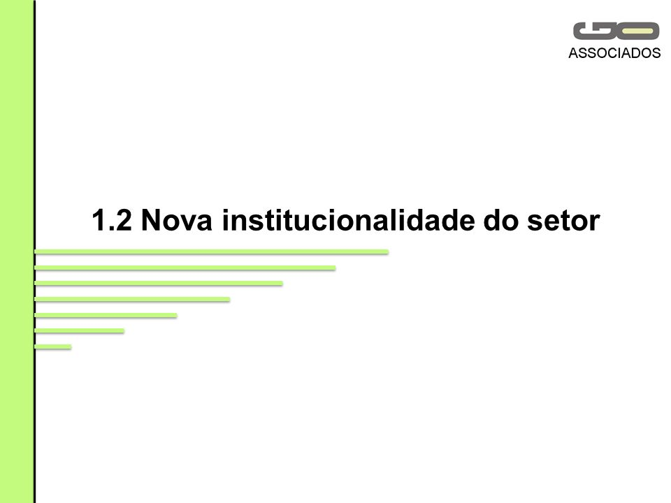 1.2 Nova institucionalidade do setor