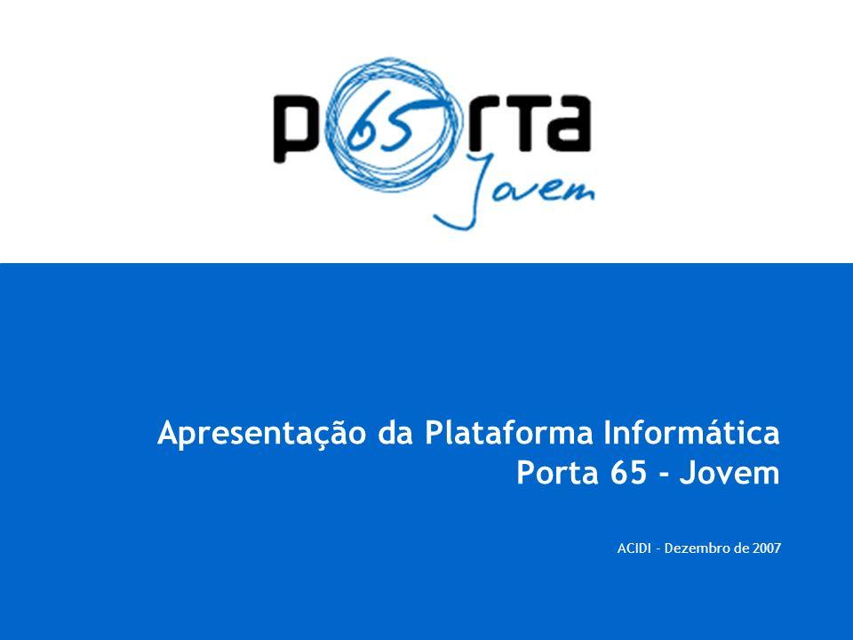 Apresentação da Plataforma Informática Porta 65 - Jovem ACIDI - Dezembro de 2007