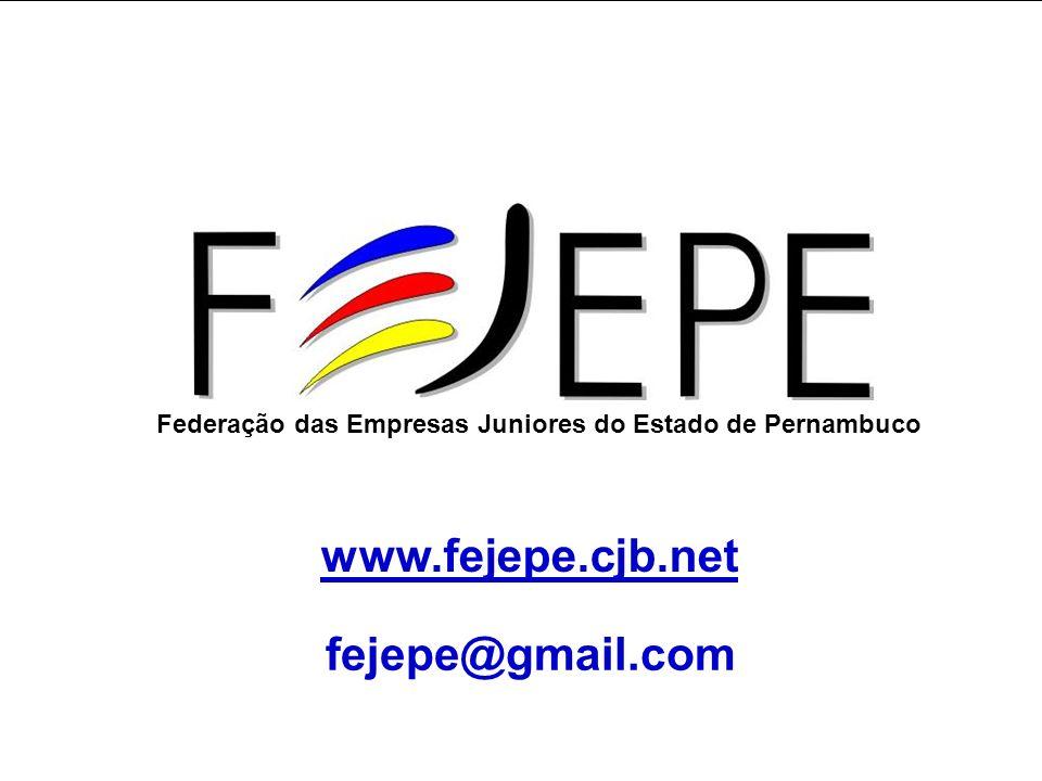 Federação das Empresas Juniores do Estado de Pernambuco www.fejepe.cjb.net fejepe@gmail.com