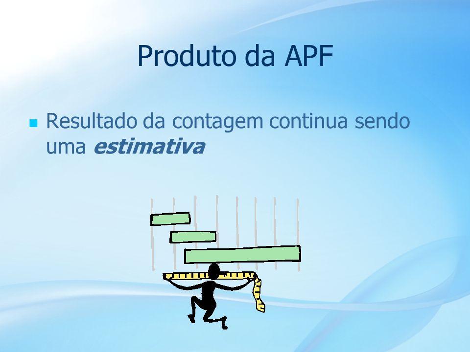 19 Produto da APF Resultado da contagem continua sendo uma estimativa