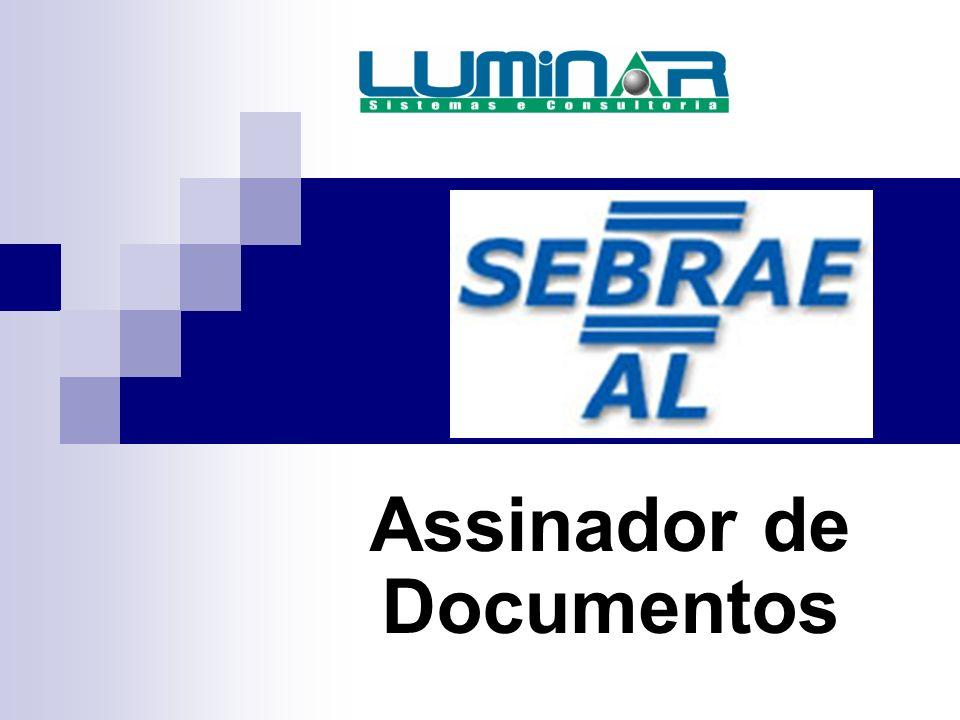 Conteúdo 1.Testar certificado; 2.Assinar Arquivos; 3.Verificar Assinaturas; 4.Contratos SEBRAE.