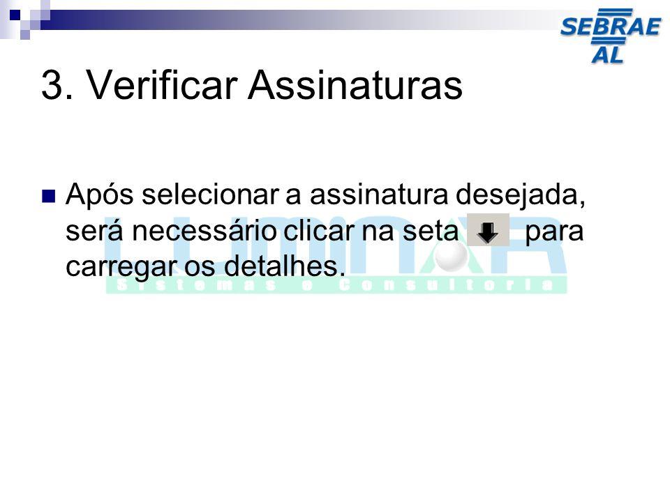 3. Verificar Assinaturas Após selecionar a assinatura desejada, será necessário clicar na seta para carregar os detalhes.