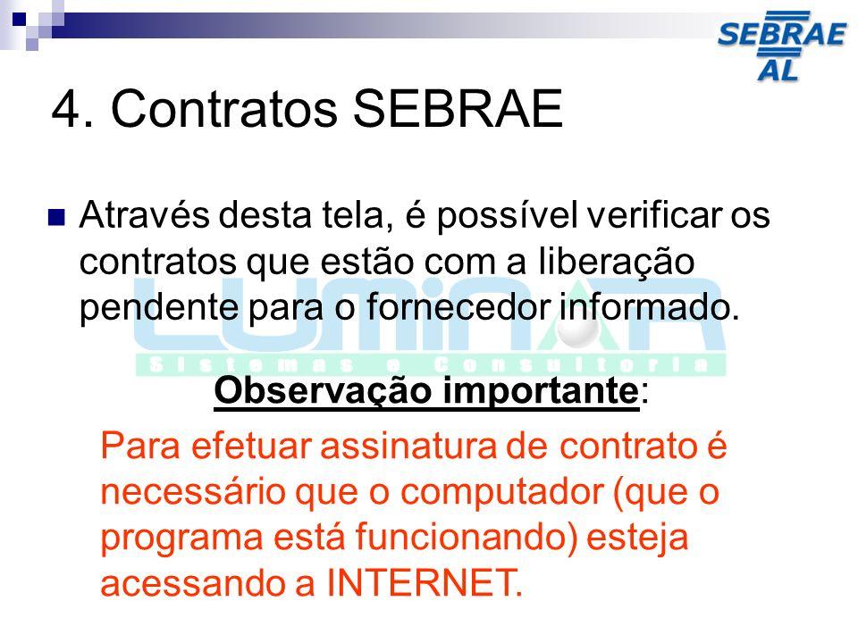 Através desta tela, é possível verificar os contratos que estão com a liberação pendente para o fornecedor informado. Observação importante: Para efet