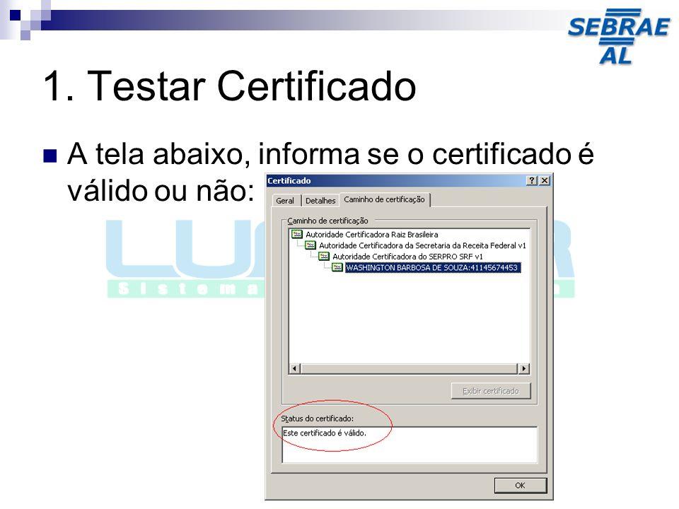 1. Testar Certificado A tela abaixo, informa se o certificado é válido ou não: