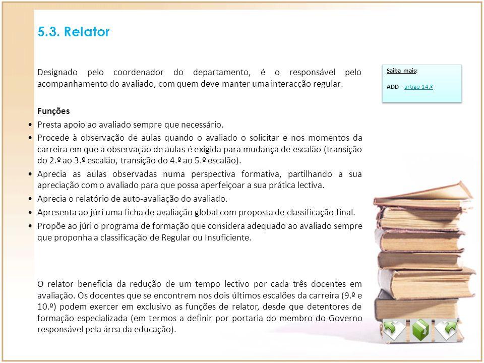5.3. Relator Saiba mais: ADD - artigo 14.ºartigo 14.º Saiba mais: ADD - artigo 14.ºartigo 14.º Designado pelo coordenador do departamento, é o respons