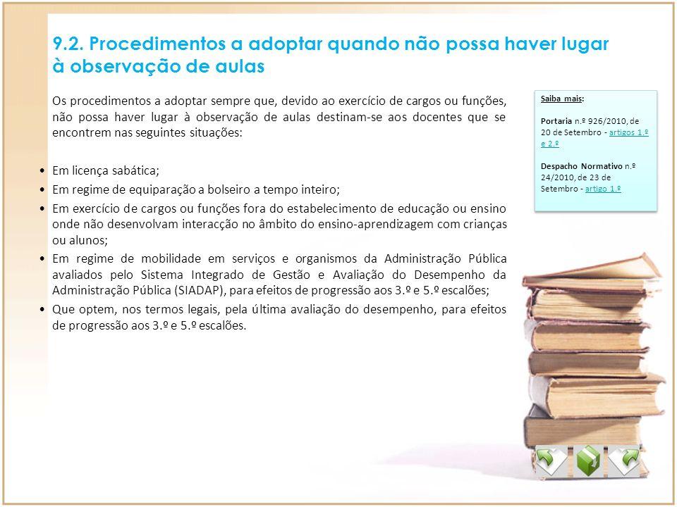 9.2. Procedimentos a adoptar quando não possa haver lugar à observação de aulas Saiba mais: Portaria n.º 926/2010, de 20 de Setembro - artigos 1.º e 2