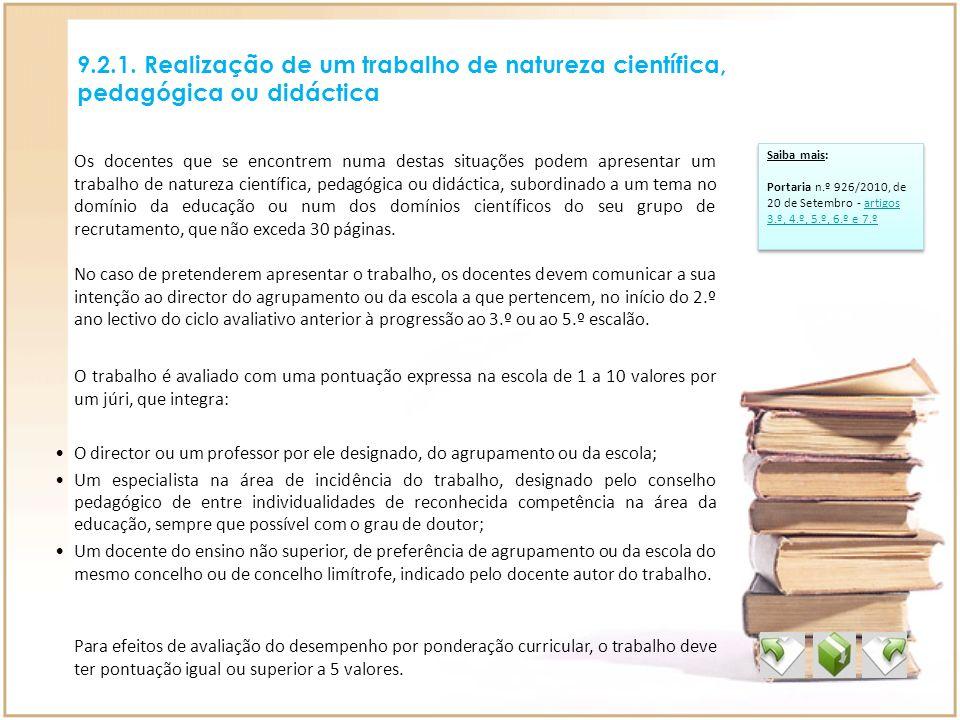 9.2.1. Realização de um trabalho de natureza científica, pedagógica ou didáctica Saiba mais: Portaria n.º 926/2010, de 20 de Setembro - artigos 3.º, 4
