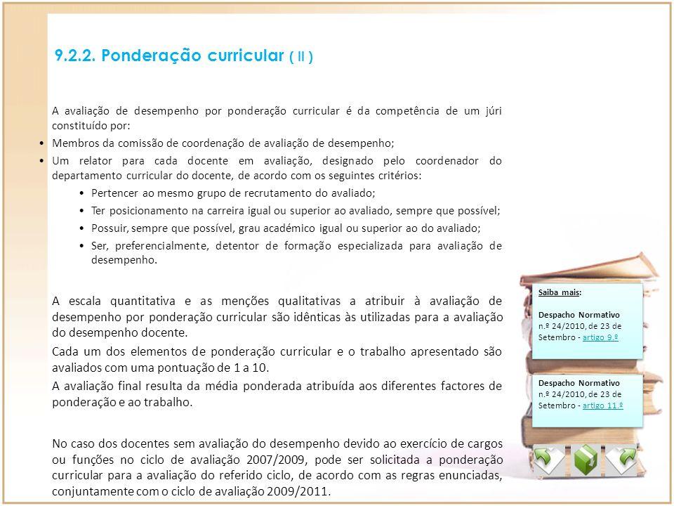 9.2.2. Ponderação curricular ( II ) A escala quantitativa e as menções qualitativas a atribuir à avaliação de desempenho por ponderação curricular são