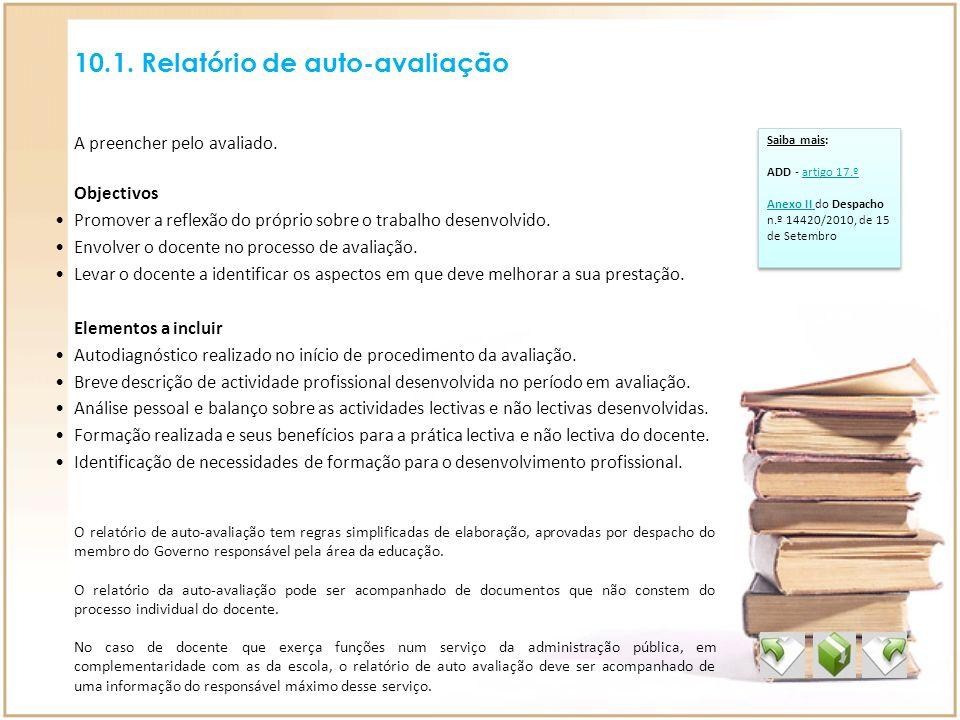 10.1. Relatório de auto-avaliação Saiba mais: ADD - artigo 17.ºartigo 17.º Anexo II Anexo II do Despacho n.º 14420/2010, de 15 de Setembro Saiba mais: