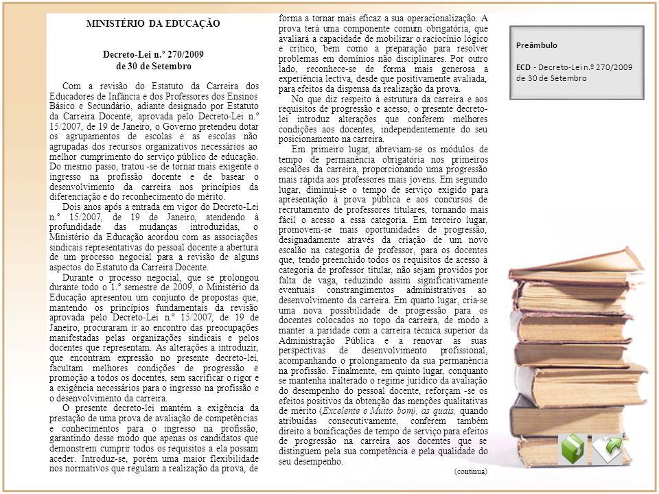 MINISTÉRIO DA EDUCAÇÃO Decreto-Lei n.º 270/2009 de 30 de Setembro Com a revisão do Estatuto da Carreira dos Educadores de Infância e dos Professores d