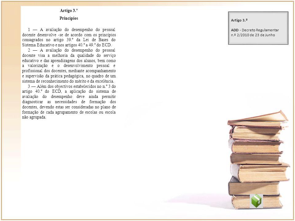 Artigo 3.º Princípios 1 A avaliação do desempenho do pessoal docente desenvolve -se de acordo com os princípios consagrados no artigo 39.º da Lei de B