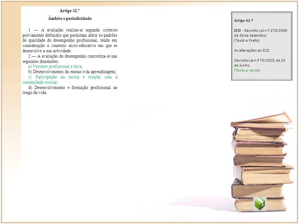 Artigo 42.º Âmbito e periodicidade 1 A avaliação realiza-se segundo critérios previamente definidos que permitam aferir os padrões de qualidade do des