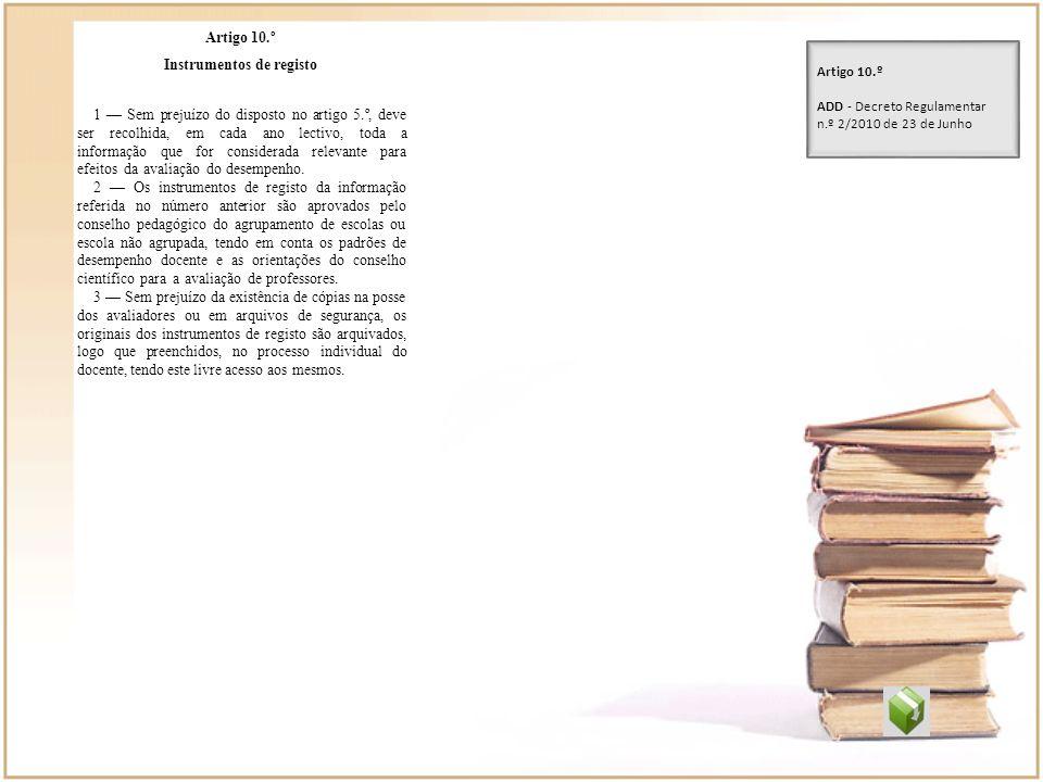 Artigo 10.º Instrumentos de registo 1 Sem prejuízo do disposto no artigo 5.º, deve ser recolhida, em cada ano lectivo, toda a informação que for consi