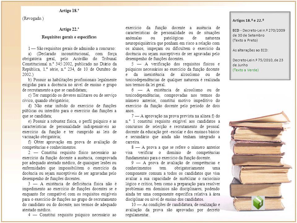 Artigo 18.º (Revogado.) Artigos 18.º e 22.º ECD - Decreto-Lei n.º 270/2009 de 30 de Setembro (Texto a Preto) As alterações ao ECD: Decreto-Lei n.º 75/