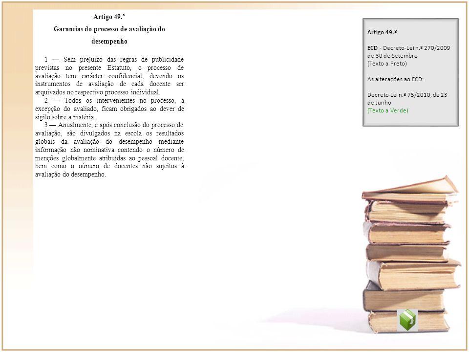 Artigo 49.º Garantias do processo de avaliação do desempenho 1 Sem prejuízo das regras de publicidade previstas no presente Estatuto, o processo de av