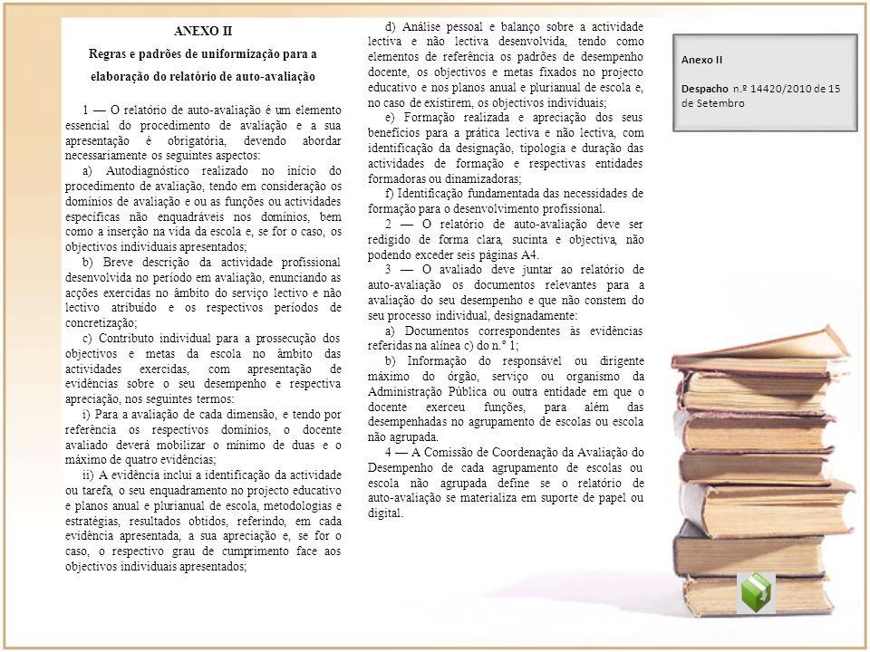 ANEXO II Regras e padrões de uniformização para a elaboração do relatório de auto-avaliação 1 O relatório de auto-avaliação é um elemento essencial do