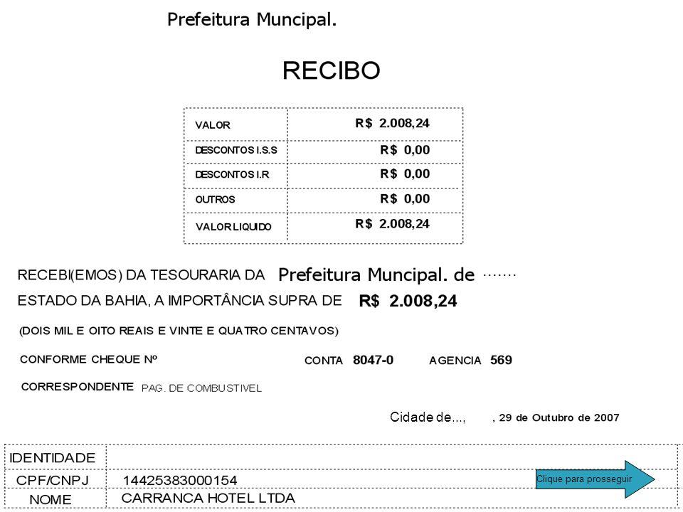 Prefeitura Municipal.... Vit. da Conquista, 1.500,00 Um mil e quinhentos reais XXXXXXXXXXXXXXXXXXXXXXXXX Clique para prosseguir IMPORTANTE: Seu cheque