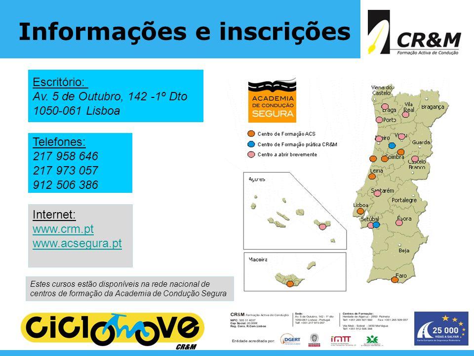 Informações e inscrições Escritório: Av. 5 de Outubro, 142 -1º Dto 1050-061 Lisboa Telefones: 217 958 646 217 973 057 912 506 386 Internet: www.crm.pt