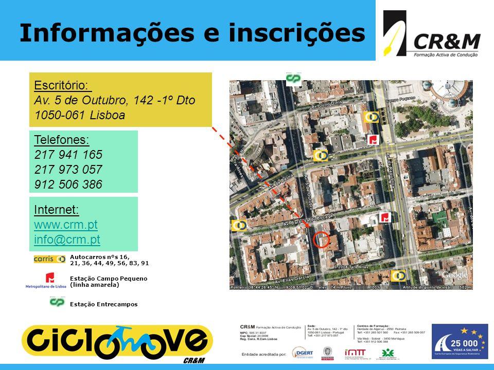 Informações e inscrições Escritório: Av. 5 de Outubro, 142 -1º Dto 1050-061 Lisboa Telefones: 217 941 165 217 973 057 912 506 386 Internet: www.crm.pt