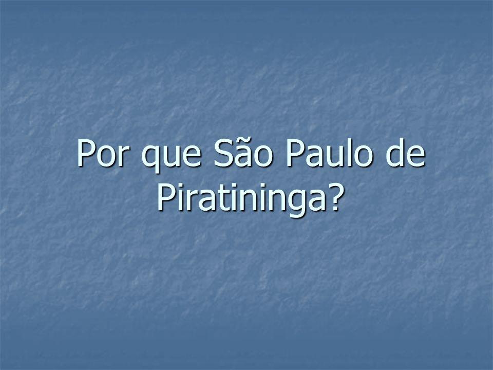 Por que São Paulo de Piratininga?