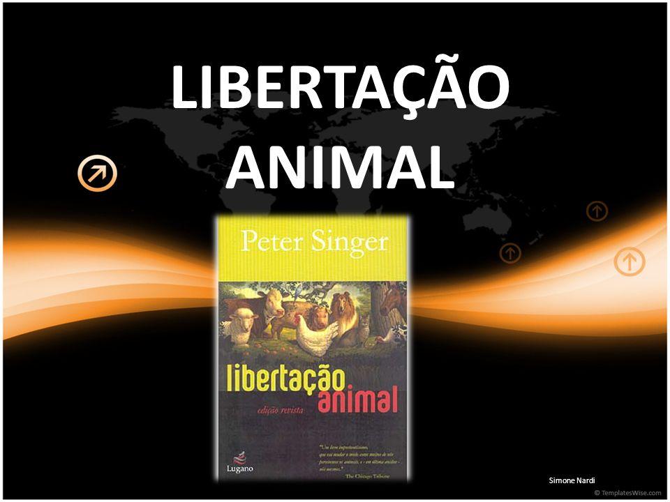 LIBERTAÇÃO ANIMAL Simone Nardi