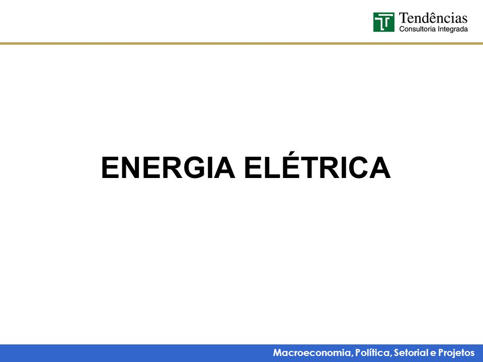 Macroeconomia, Política, Setorial e Projetos Oferta e demanda em 2006 Fonte: ONS, elaboração Tendências Consumo de energia elétrica foi de 33.471 GWh em 2005, o que representa um aumento de 5% em relação a 2004.