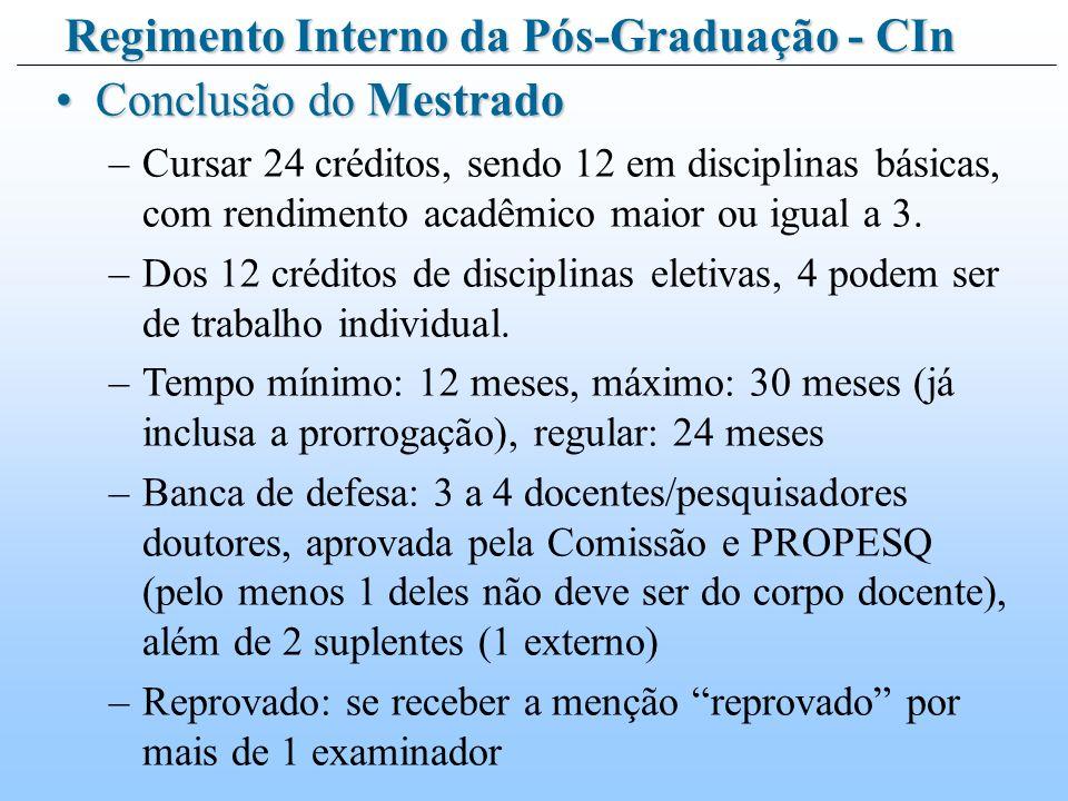 Conclusão do MestradoConclusão do Mestrado –Cursar 24 créditos, sendo 12 em disciplinas básicas, com rendimento acadêmico maior ou igual a 3.