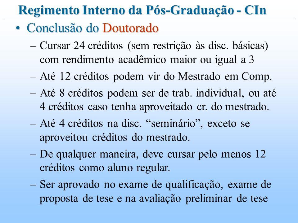 Conclusão do DoutoradoConclusão do Doutorado –Cursar 24 créditos (sem restrição às disc.