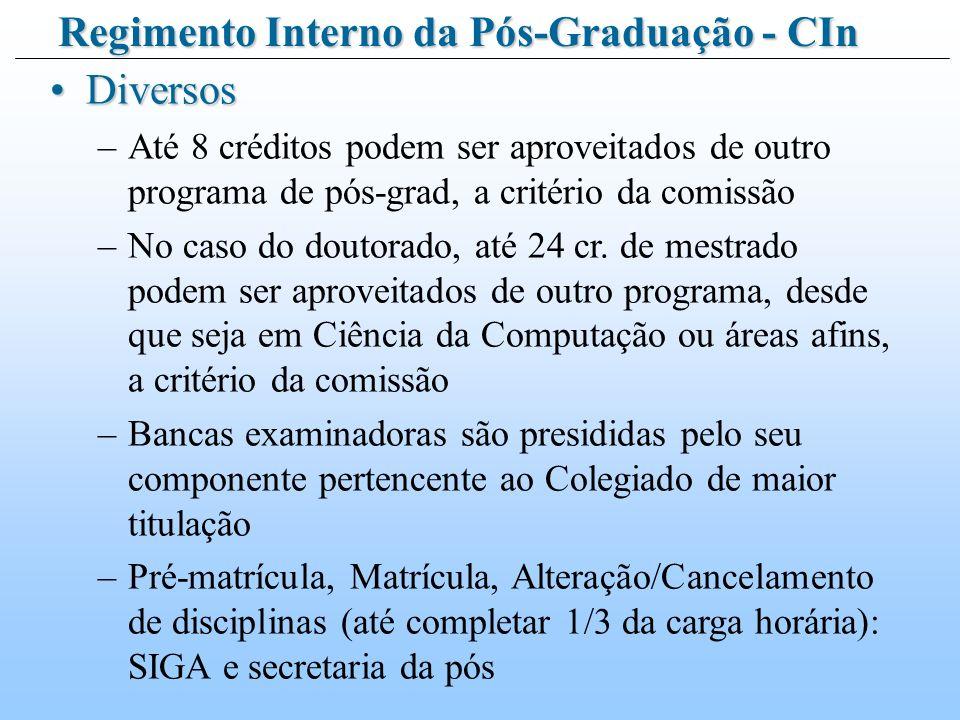 DiversosDiversos –Até 8 créditos podem ser aproveitados de outro programa de pós-grad, a critério da comissão –No caso do doutorado, até 24 cr.