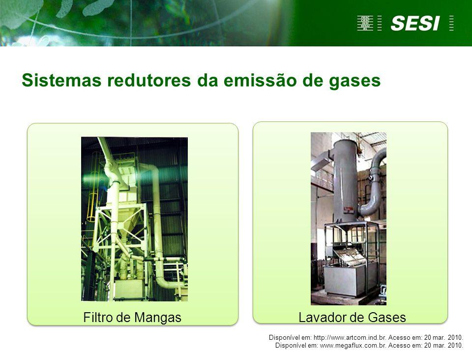 Filtro de MangasLavador de Gases Sistemas redutores da emissão de gases Disponível em: http://www.artcom.ind.br. Acesso em: 20 mar. 2010. Disponível e