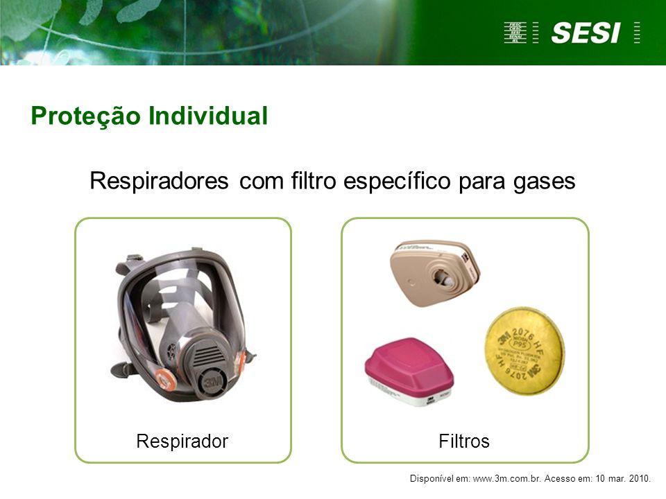 RespiradorFiltros Proteção Individual Respiradores com filtro específico para gases Disponível em: www.3m.com.br. Acesso em: 10 mar. 2010.