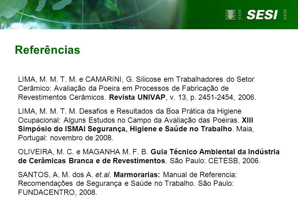 LIMA, M. M. T. M. e CAMARINI, G. Silicose em Trabalhadores do Setor Cerâmico: Avaliação da Poeira em Processos de Fabricação de Revestimentos Cerâmico