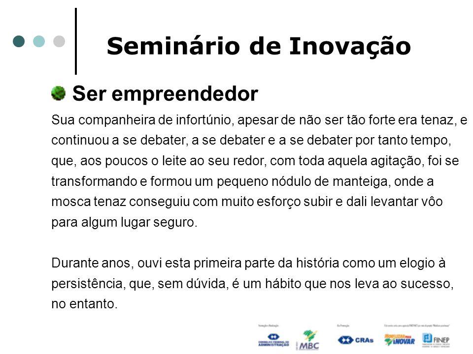 Seminário de Inovação Ser empreendedor...
