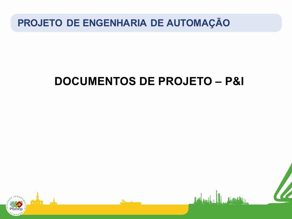 PROJETO DE ENGENHARIA DE AUTOMAÇÃO DOCUMENTOS DE PROJETO – P&I