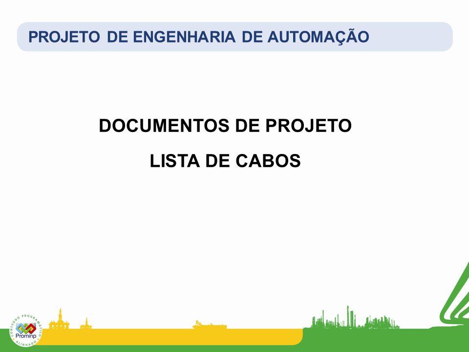 PROJETO DE ENGENHARIA DE AUTOMAÇÃO DOCUMENTOS DE PROJETO LISTA DE CABOS