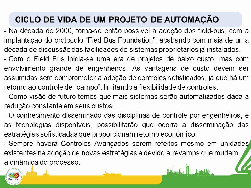 CICLO DE VIDA DE UM PROJETO DE AUTOMAÇÃO - Na década de 2000, torna-se então possível a adoção dos field-bus, com a implantação do protocolo Fied Bus