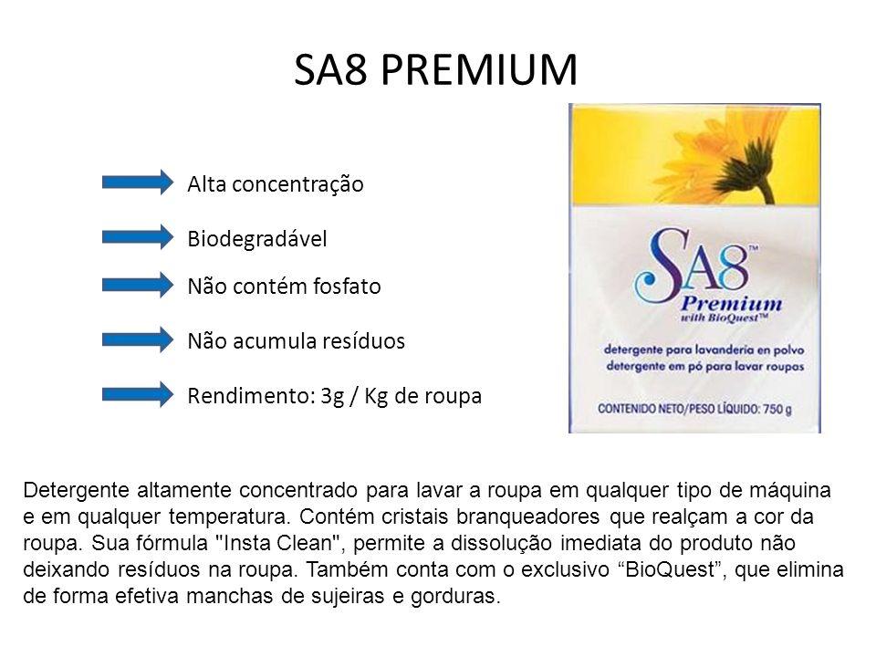 SA8 PREMIUM Alta concentração Biodegradável Não contém fosfato Não acumula resíduos Rendimento: 3g / Kg de roupa Detergente altamente concentrado para