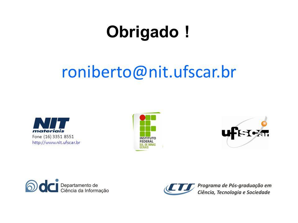 Fone (16) 3351 8551 http://www.nit.ufscar.br Obrigado ! roniberto@nit.ufscar.br